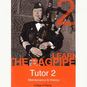Learn the Bagpipe - Book 2 - Maintenance & History